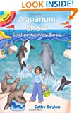 Aquarium Show Sticker Activity Book (Dover Little Activity Books Stickers)