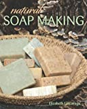 Elizabeth Letcavage Natural Soap Making