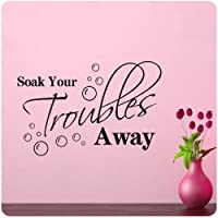 Soak Your Troubles Away Bathroom Wall Decal Quote Vinyl Love Large Nice Sticker Religious from Wall Pressions