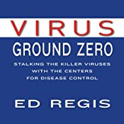 Virus Ground Zero | [Ed Regis]