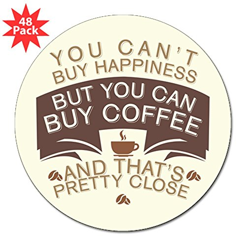 3 Inch Lapel Sticker (48 Pack) You Can'T Buy Happiness Buy Coffee