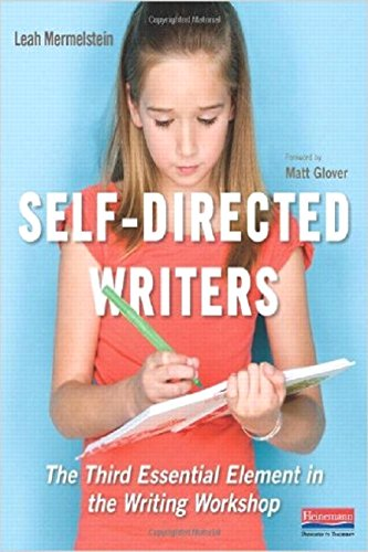 Self-Directed Writers: The Third Essential Element in the Writing Workshop (Self Directed Writers compare prices)