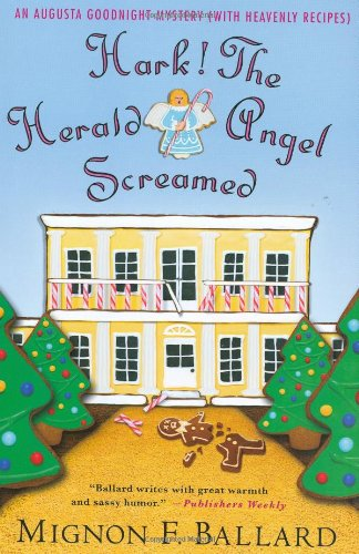 Image of Hark! The Herald Angel Screamed: An Augusta Goodnight Mystery (with Heavenly Recipes) (Augusta Goodnight Mysteries)