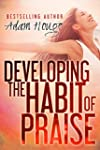 Developing the Habit of Praise: with...