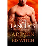A Demon And His Witch (Welcome To Hell Book 1) ~ Eve Langlais