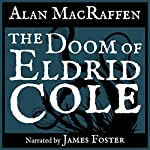 The Doom of Eldrid Cole | Alan MacRaffen