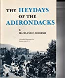 img - for The Heydays of the Adirondacks book / textbook / text book