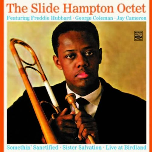 The Slide Hampton Octet. Sister Salvation Somethin' Sanctified Live at Birdland by Freddie Hubbard, Ernie Royal, Richard Williams, Slide Hampton and Bernard McKinney