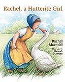 img - for Rachel a Hutterite Girl by Rachel Maendel (1999-06-01) book / textbook / text book