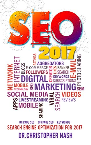 SEO 2017: Search Engine Optimization for 2017. On Page SEO, Off Page SEO, Keywords (SEO Books, Search Engine Optimization 2017)
