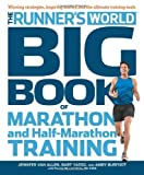 Runner's World Big Book of Marathon and Half-Marathon Training: Winning Strategies, Inpiring Stories, and the Ultimate Training Tools by Amby Burfoot (2012-06-05)
