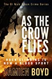 img - for As The Crow Flies (The DI Nick Dixon Crime Series) book / textbook / text book