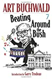 img - for Beating Around the Bush: (Art Buchwald) book / textbook / text book