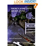 There's Something About Dying (Old Liston Tales) (Volume 2)