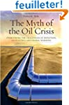 The Myth of the Oil Crisis: Overcomin...