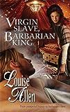 Virgin Slave, Barbarian King (Harlequin Historical Series)