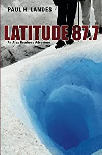 (FREE on 8/7) Latitude 87.7 by Paul Landes - http://eBooksHabit.com