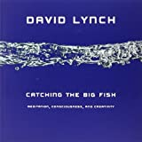 Catching the Big Fish: Meditation, Consciousness, and Creativity (1585426121) by Lynch, David