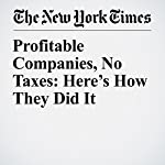 Profitable Companies, No Taxes: Here's How They Did It | Patricia Cohen