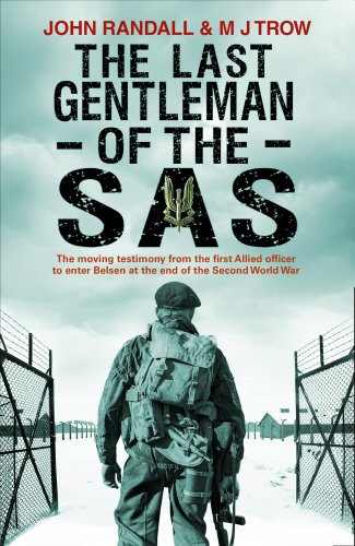 the-last-gentleman-of-the-sas-a-moving-testimony-from-the-first-allied-officer-to-enter-belsen-at-th