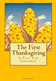The First Thanksgiving: A Play For Children
