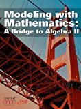 img - for Modeling With Mathematics: A Bridge to Algebra II 2nd edition by COMAP, Region IV Educational Service Center (2006) Hardcover book / textbook / text book