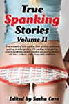 True Spanking Stories, Volume II ; Tr...