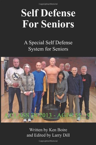 Self Defense For Seniors: A Special Self Defense System For Seniors