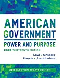 American Government: Power and Purpose (Thirteenth Core Edition (without policy chapters))
