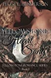 Yellowstone Heart Song: Yellowstone Romance Series Book 1 (Volume 1)