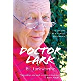 Doctor Lark: The Benefits of a Medical Educationby Bill Larkworthy