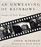 img - for An Unweaving of Rainbows: Images of Irish Writers book / textbook / text book