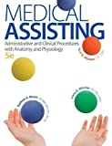 img - for Medical Assisting: Administrative and Clinical Procedures with Anatomy and Physiology, 5th Edition by Kathryn A. Booth (2013-01-30) book / textbook / text book