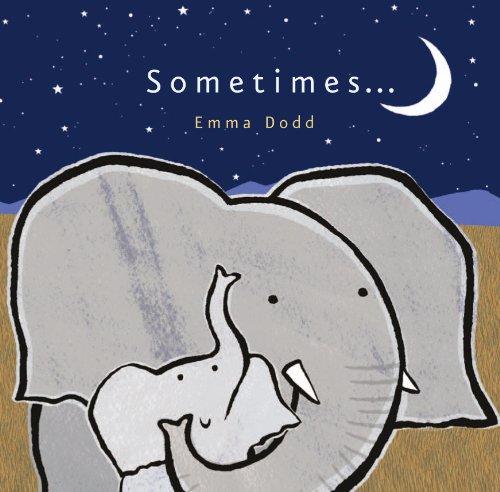 Sometimes ... (Emma Dodd Series)