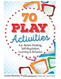 img - for 70 Play Activities for Better Thinking, Self-Regulation, Learning & Behavior book / textbook / text book