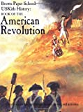 img - for By Howard Egger-Bovet USKids History: Book of the American Revolution (Brown Paper School) [Paperback] book / textbook / text book