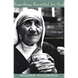 Something Beautiful for God ~ Malcolm Muggeridge