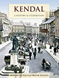 img - for Kendal: History and Celebration book / textbook / text book