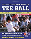 img - for The Little League Guide to Tee Ball : Helping Beginning Players Develop Coordination and Confidence 2nd edition by McIntosh, Ned, Cropper, Rich (2003) Paperback book / textbook / text book