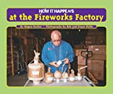 img - for How It Happens at the Fireworks Factory book / textbook / text book