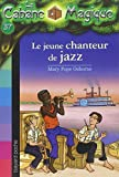 La Cabane Magique, Tome 37 : Le jeune chanteur de jazz