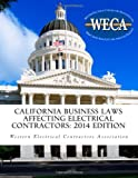 California Business Laws Affecting Electrical Contractors - 2014 Edition