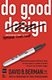 Do Good Design: How Design Can Change Our World: How Visual Communicators Can Save the World by Berman. David B. ( 2008 ) Paperback