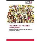 Revista Caras y Caretas En Argentina: Un análisis desde su origen en 1898 hasta su reaparición en 2005