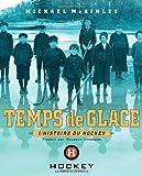 echange, troc Michael McKinley - Temps De Glace: L'histoire Du Hockey