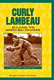 img - for Curly Lambeau: Building the Green Bay Packers (Badger Biographies Series) book / textbook / text book