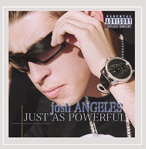 Josh Angeles - Just As Powerful [Explicit]