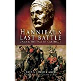 Hannibal's Last Battle: Zama and the Fall of Carthageby Brian Todd Carey