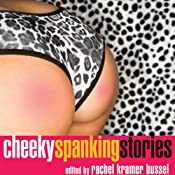 Cheeky Spanking Stories | [Rachel Kramer Bussel]