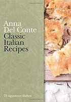 Classic Italian Recipes: 75 signature dishes